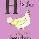 H is for Hendive by veronicafannin
