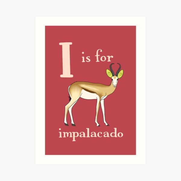I is for Impalacado Art Print