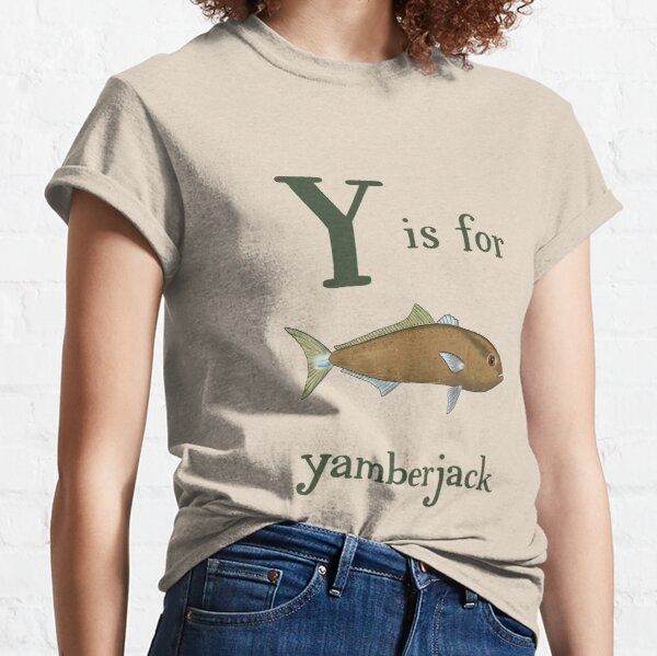Y is for Yamberjack Classic T-Shirt