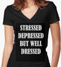 Tee Shirt Stressed Depressed But well Dressed Women's Fitted V-Neck T-Shirt