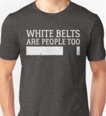 White Belts Are People Too - Brazilian Jiu-Jitsu (BJJ) Unisex T-Shirt