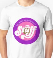 The Stuff- No Artificial Ingredients Unisex T-Shirt