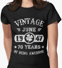 Birthday June 1947 70 Years Of Being Awesome Womens Fitted T-Shirt