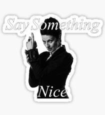 Missy - Say Something Nice Sticker