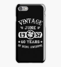 Birthday June 1957 60 Years Of Being Awesome iPhone Case/Skin