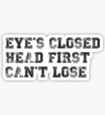 eye's closed, head first, can't lose - brooklyn nine-nine - jake peralta Sticker
