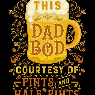 Dad Bod Beer Funny Pints Half-Pints Father's Day  by emkayhess