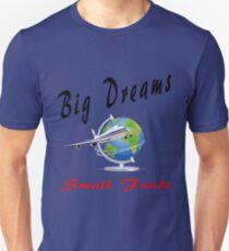 Big Dreams - Small Funds Unisex T-Shirt