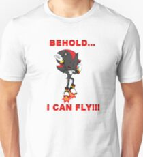 BEHOLD...I CAN FLY!!! Unisex T-Shirt