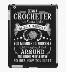 Being Crocheter T Shirt iPad Case/Skin