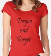 Forgive and Foget Women's Fitted Scoop T-Shirt