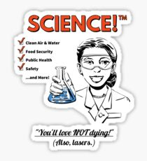 SCIENCE! - You'll Love NOT Dying! (Also, lasers.) Sticker