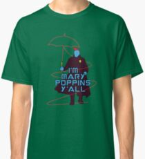 I'm Mary Poppins y'all Umbrella Classic T-Shirt