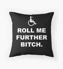 Roll Me Further Throw Pillow