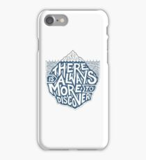 There Is Always More To Discover iPhone Case/Skin