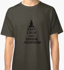 Keep Calm and Omm Nom Nom - Meditation Meditating Zen Yin Yang Yoga Gift and Apparel Classic T-Shirt