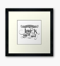 Love Is All You Need - Cool Inspirational And Motivational Life Quotes Text Design Framed Print