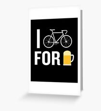 I Bike For Beer Funny Biker Bicycle Cycling Lover Greeting Card