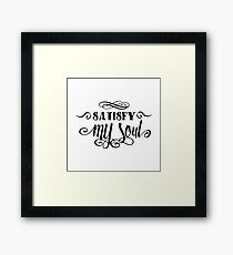 Satisfy My Soul Cool Reggae Music Typography Text Design  Framed Print
