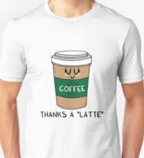 Thanks a LATTE Unisex T-Shirt