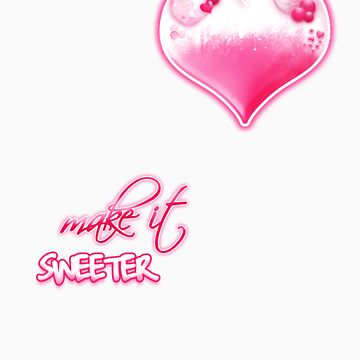 make it sweeter by virgimaxdesigns