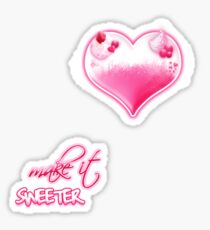 make it sweeter Sticker