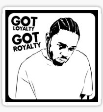 Got Loyalty Got Royalty Sticker