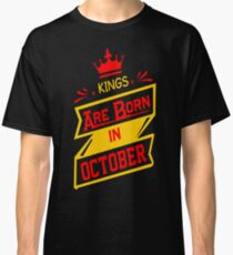 Kings Are Born In October Tshirt T-Shirt  Classic T-Shirt