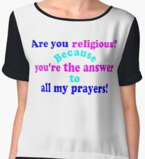 ✔Are you religious? Because...ټ Chiffon Top