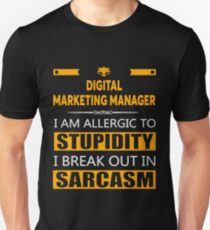 DIGITAL MARKETING MANAGER - SARCASM TEES AND HOODIE Unisex T-Shirt