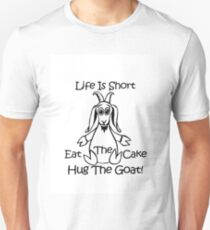 "Life Is Short. Eat The Cake. Hug The Goat"" by Carter L. Shepard""   T-Shirt"