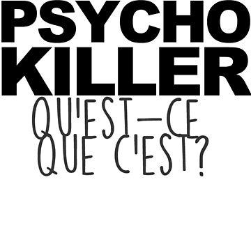Pycho Killer by joanalbuquerque