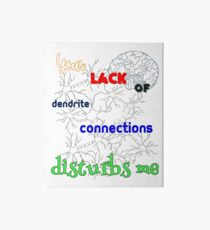 Brainless - Lack of Dendrite Connections Art Board