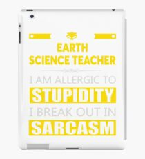 EARTH SCIENCE TEACHER - SARCASM TEES AND HOODIE iPad Case/Skin