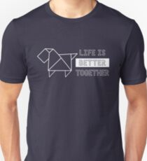 Life Is Better Together Dog White 2 Unisex T-Shirt