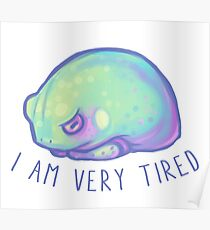 I am very tired Poster