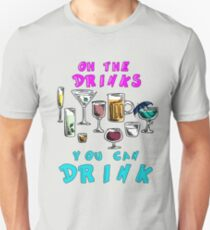 Party Time - Oh the DRINKS You Can Drink Unisex T-Shirt