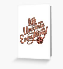 Life the Universe and Everything - Hitchikers guide Greeting Card