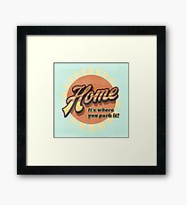 Home It's where you park it Framed Print