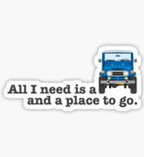 ALL I NEED (blue cruiser) Sticker