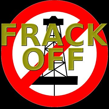 FRACK OFF  by Paparaw
