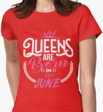 29th Birthday Gift For Women, Queens are born in June 1988 Womens Fitted T-Shirt