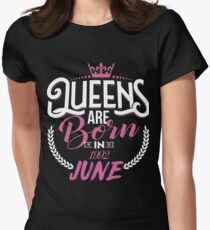 25th Birthday Gift For Women, Queens are born in June 1992 Womens Fitted T-Shirt
