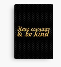Have courage... Christian Quote Canvas Print