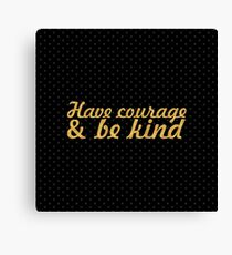 Have courage... Christian Quote (Square) Canvas Print