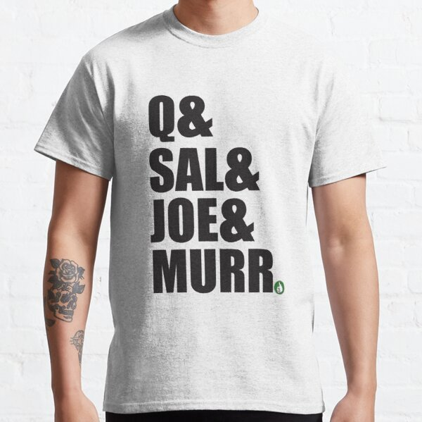 Q&Sal&Joe&Murr Classic T-Shirt