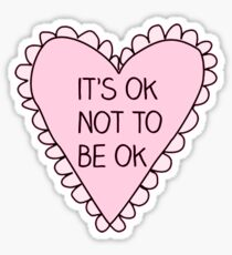 its ok to not be ok heart Sticker