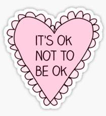 Es ist in Ordnung, nicht in Ordnung zu sein, Herz Sticker