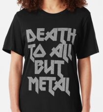 Death to All But Metal Slim Fit T-Shirt