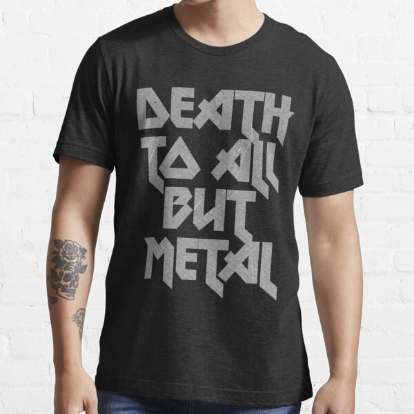 Death to All But Metal Essential T-Shirt